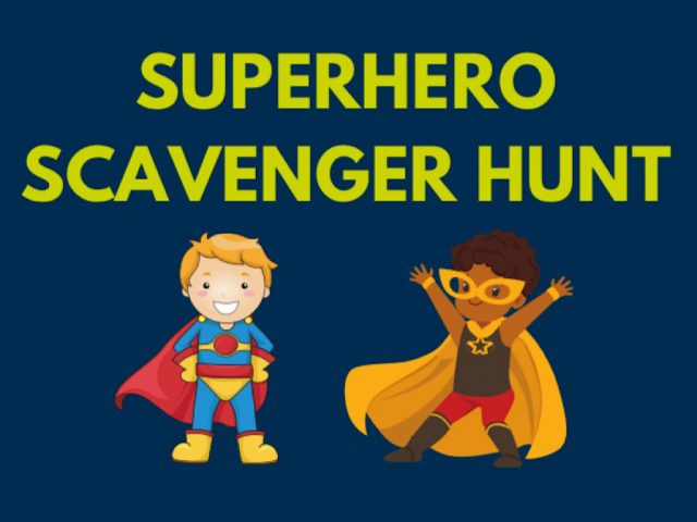 Superhero scavenger hunt