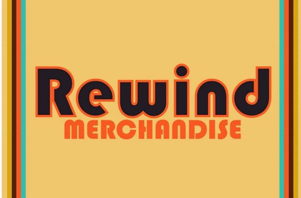 Rewind Merchandise